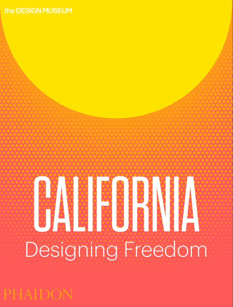 California: Designing Freedom by Justin McGuirk and Brendan McGetrick