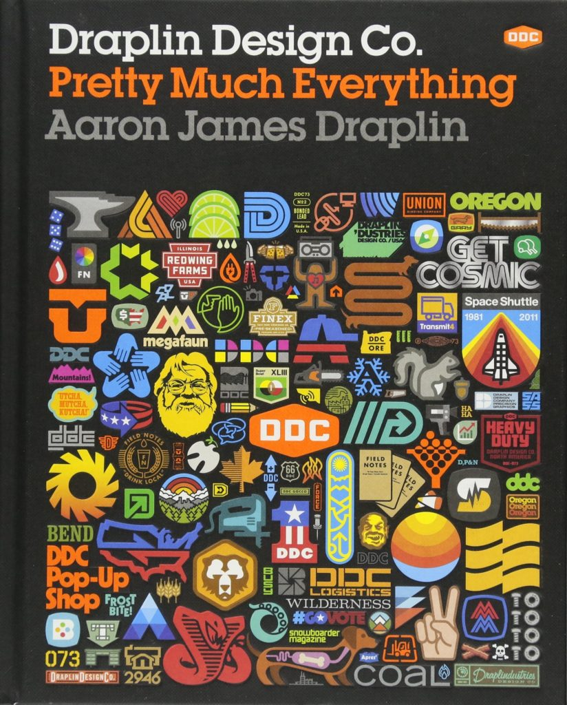 Draplin Design Co: Pretty Much Everything by Aaron Draplin