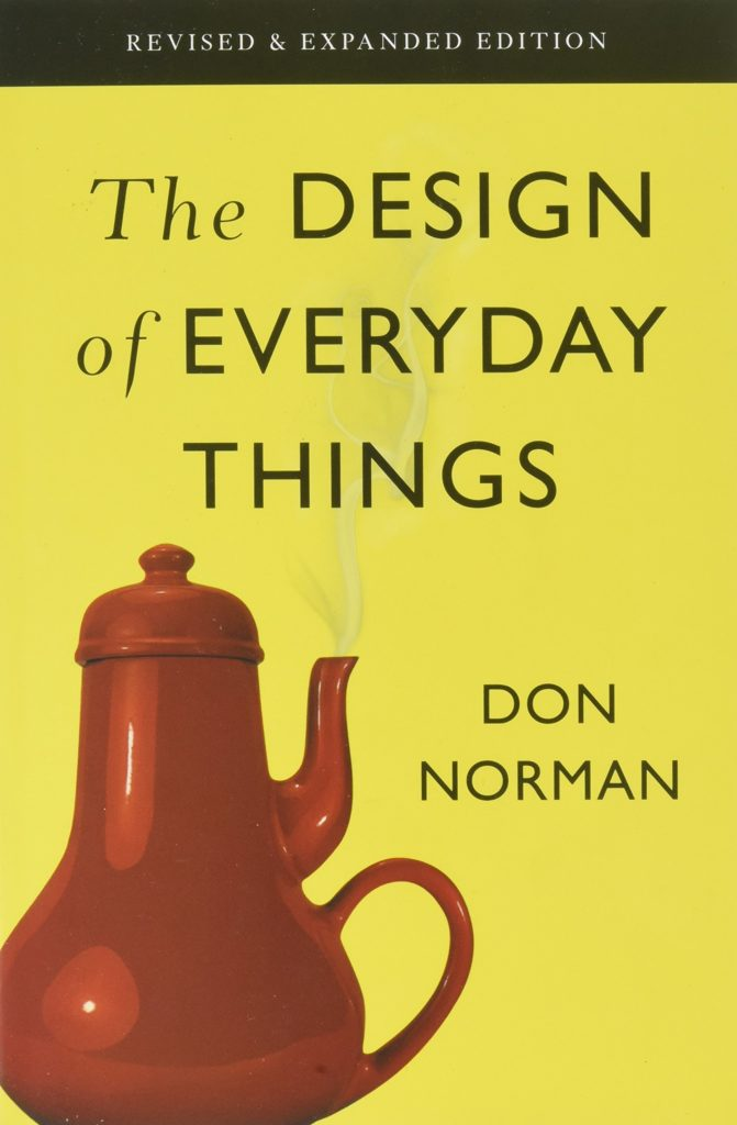 The Design of Everyday Things: Revised and Expanded Edition by Don Norman